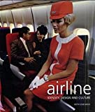 Lovegrove, Keith: Airline: Identity, Design and Culture
