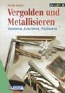 Vergolden und Metallisieren by Markus…