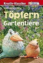 Töpfern. Gartentiere by Angelika Massenkeil