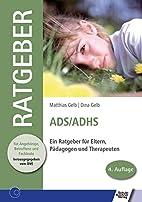 ADS /ADHS: Ein Ratgeber für Eltern,…