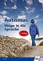 Autismus : Wege in die Sprache by Kristin…