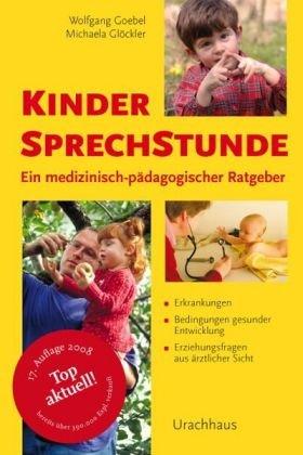 kindersprechstunde-ein-medizinisch-padagogischer-ratgeber-erkrankungen-bedingungen-gesunder-entwicklung-erziehungsfragen-aus-arztlicher-sicht