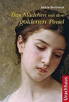 Das Mädchen mit dem goldenen Pinsel by…