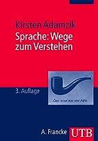 Sprache: Wege zum Verstehen by Kirsten…