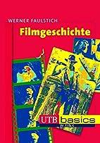 Filmgeschichte by Werner Faulstich