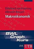 Makroökonomik. BWL Crash Kurs by Ekkehard…
