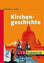 Kirchengeschichte by Martin H. Jung