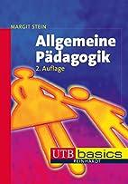Allgemeine Pädagogik by Margit Stein