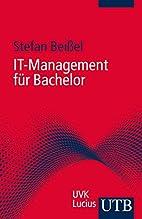 IT-Management für Bachelor by Stefan…
