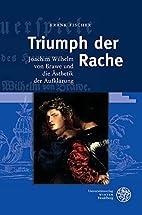 Triumph Der Rache: Joachim Wilhelm Von Brawe…