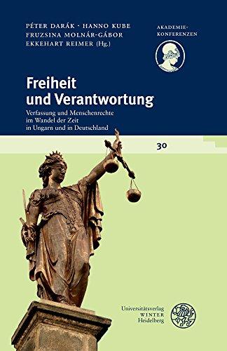 freiheit-und-verantwortung-verfasssung-und-menschenrechte-im-wandel-der-zeit-in-ungarn-und-deutschland-akademiekonferenzen-german-edition
