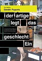 Gender Puppets : Geschlechterinszenierung…