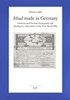 Jihad Made in Germany: Ottoman and German…