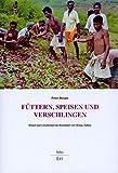 Peter Berger: Füttern, Speisen und Verschlingen