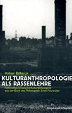 Kulturanthropologie als Rassenlehre. by…