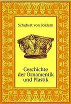 Geschichte der Ornamentik und Plastik : das…