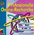 Professionelle Online- Recherche. CD- ROM by…