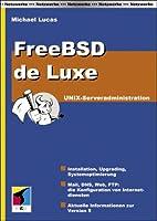 FreeBSD de Luxe. Unix-Serveradministration.…