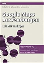 Google Maps Anwendungen mit PHP und Ajax by…