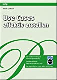 Cockburn, Alistair: Use Cases Effektiv Erstellen (German Edition)