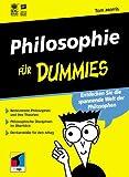 Tom Morris: Philosophie für Dummies. Entdecken Sie die spannende Welt der Philosophen