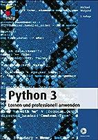 Python 3 lernen und professionell anwenden ;…