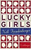 Freudenberger, Nell: Lucky Girls.