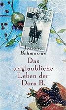 Das unglaubliche Leben der Dora B. by…