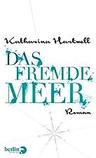 Das Fremde Meer: Roman by Katharina Hartwell