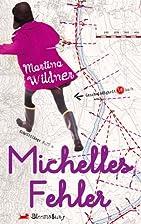 Michelles Fehler by Martina Wildner