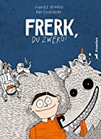 Frerk, du Zwerg! by Finn-Ole Heinrich