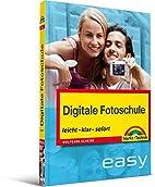 Digitale Fotoschule by Wolfgang Scheide