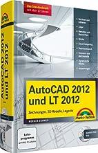 AutoCAD 2012 und LT 2012: Zeichnungen,…