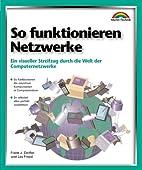 So funktionieren Netzwerke . Ein visueller…