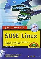 Jetzt lerne ich SuSE Linux 9.1. Mit CD-ROM.…