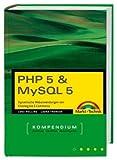Luke Welling: PHP 5 und MySQL 5 Kompendium