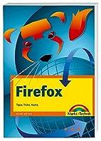 Firefox : Tipps, Tricks, Hacks by Rene Meyer