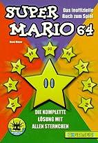 Super Mario 64. Das inoffizielle Buch zum…