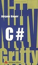 C# . by Jürgen Bayer