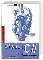Visual C#. Grundlagen, Programmiertechniken,…