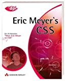 Eric Meyer: Eric Meyer´s CSS. dpi design publishing imaging
