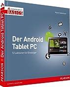 Der Android Tablet-PC: 12 Lektionen für…
