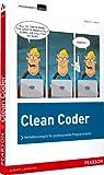 Robert C. Martin: Clean Coder: Verhaltensregeln fur professionelle Programmierer