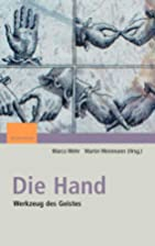 Die Hand. Werkzeug des Geistes by Marco Wehr