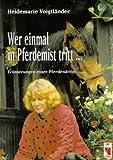 Heidemarie Voigtländer: Wer einmal in Pferdemist tritt . . .