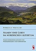 Namen und Leben im nordischen Altertum:…