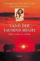 Land der tausend Hügel by Ann Howard Halsey