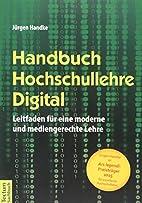 Handbuch Hochschullehre Digital by Jürgen…