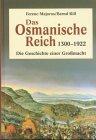Das Osmanische Reich 1300-1922 by Ferenc…