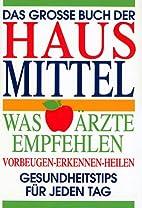 Das große Buch der Hausmittel by…